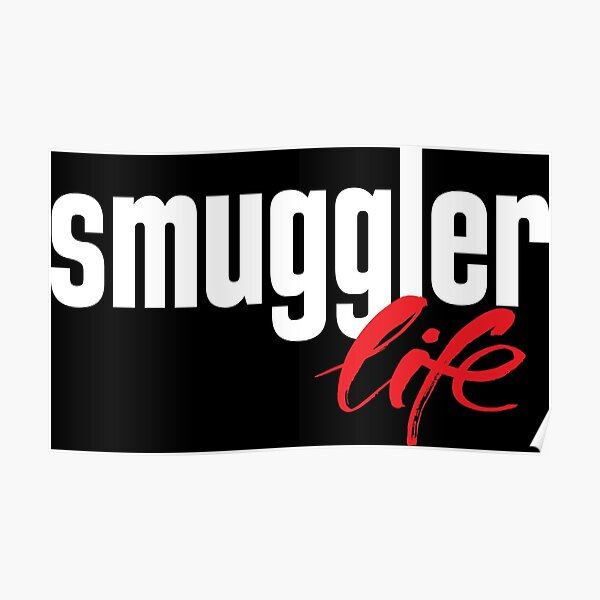 Smuggler Life Poster