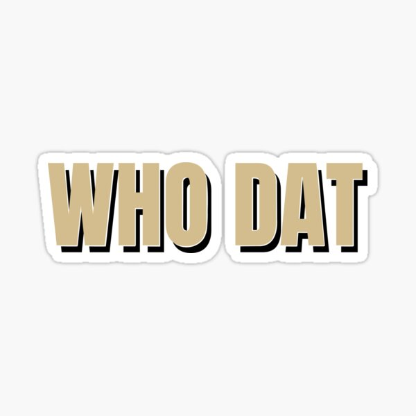 Who Dat Sticker