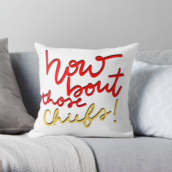 How About Those Chiefs Throw Pillow