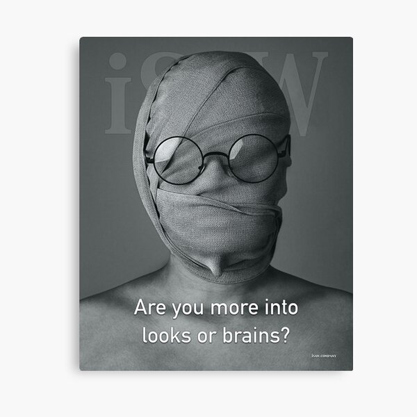 Are You More Into Looks or Brains Canvas Print