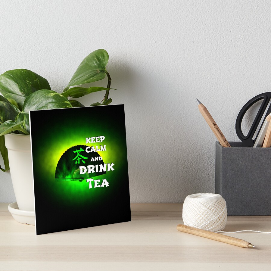 Keep Calm And Drink Tea - green tea Art Board Print