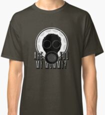 Are You My Mummy? (Alternate Text) Classic T-Shirt