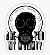 Are You My Mummy? (Alternate Text) Sticker