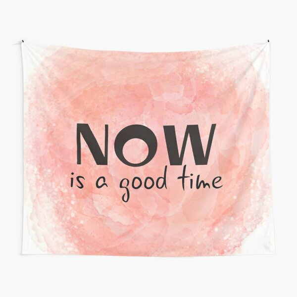 Now Is A Good Time (black) Motivational  Tapestry