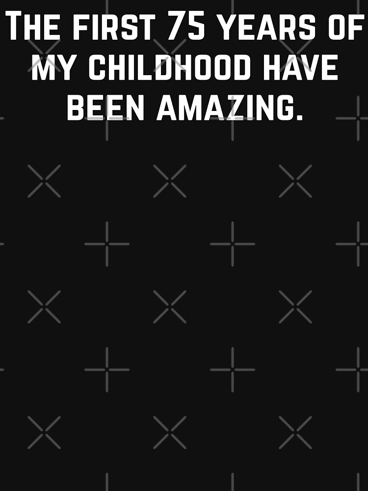 75 birthday funny amazing childhood by PlantVictorious