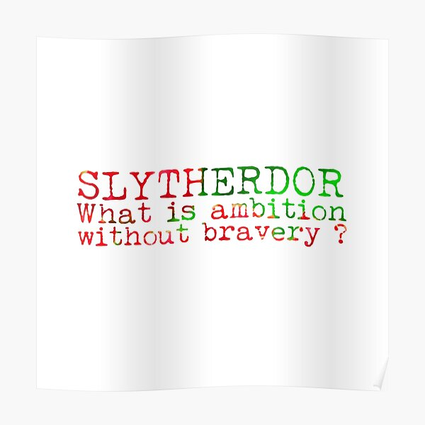 Slytherdor Quote Poster