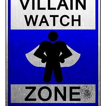Villain Watch Zone by Fu-Man-Chu