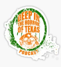 Deep in the Halloween of Texas Podcast Sticker