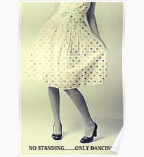 No Standing....Only Dancing! Poster
