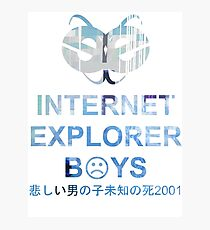 ☹ Internet Explorer Boys ☹ Photographic Print