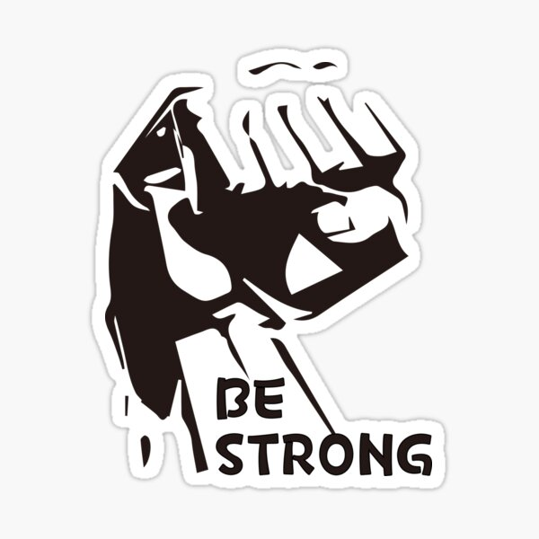 Be Strong,Don't be afraid Sticker