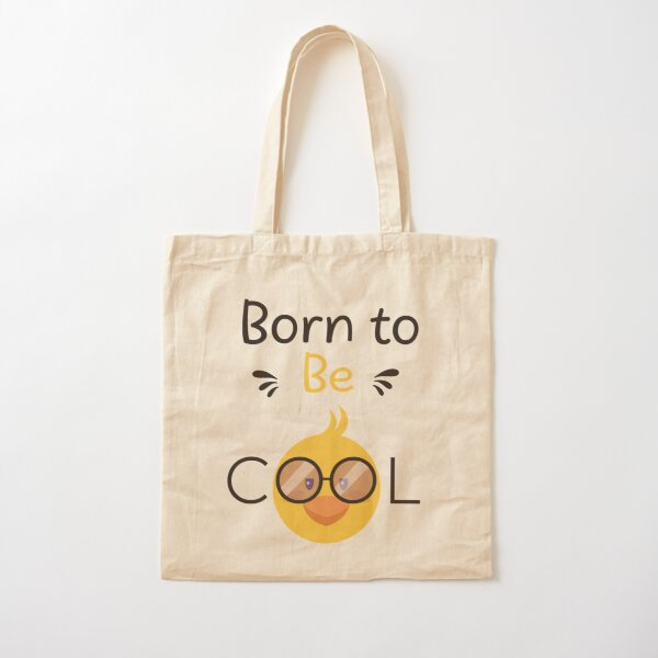 Born to be cool! chicken Cotton Tote Bag