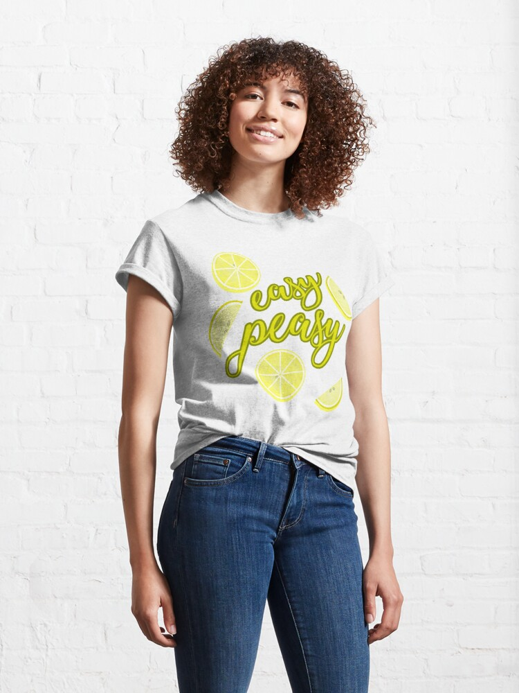Alternate view of Easy Peasy Lemon Squeezy Classic T-Shirt