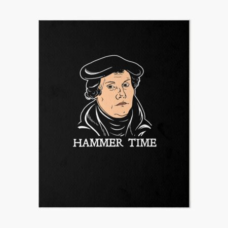 Martin Luther Hammer Time Art Board Print