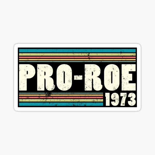 Pro Roe 1973 Sticker Sticker