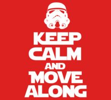 Star Wars - Keep Calm and Move Along - Stormtroopers