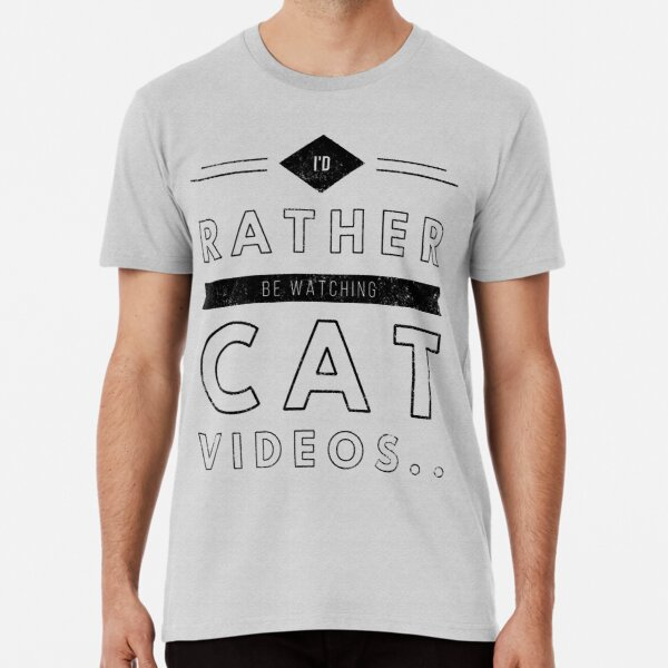 I/'D RATHER BE WATCHING CAT VIDEOS Mens T-Shirt