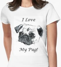 I Love My Pug! T-Shirt or Hoodie Womens Fitted T-Shirt