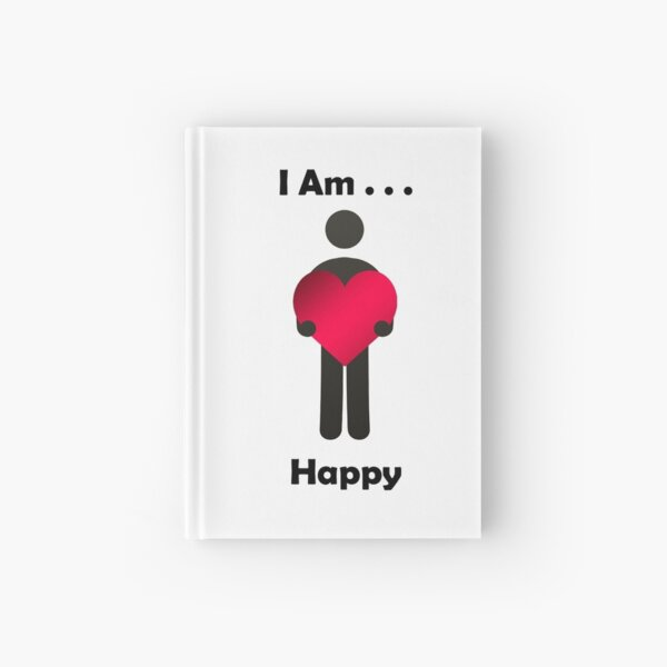 I Am . . .  Happy Hardcover Journal