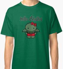 Hello Cthulhu! Classic T-Shirt