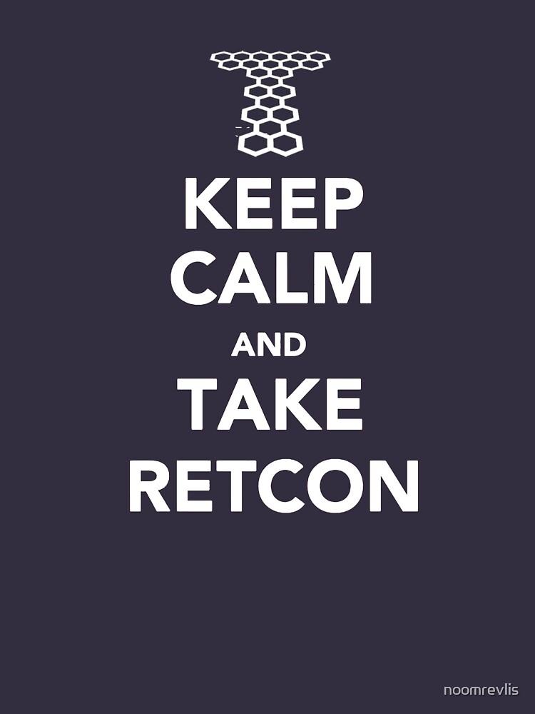 Keep Calm and Take Retcon | Unisex T-Shirt
