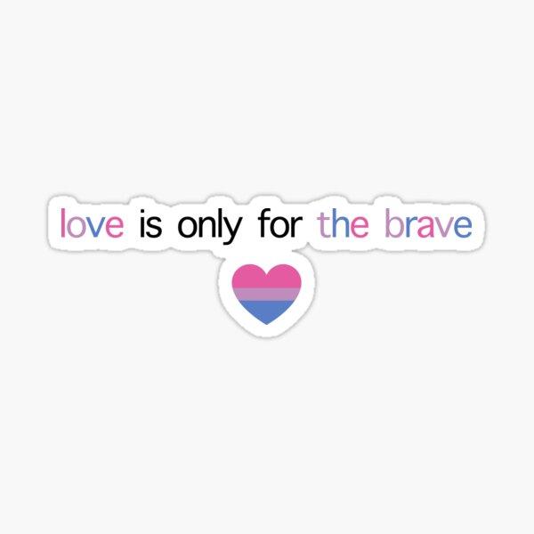 El amor es solo para el valiente orgullo bi Pegatina