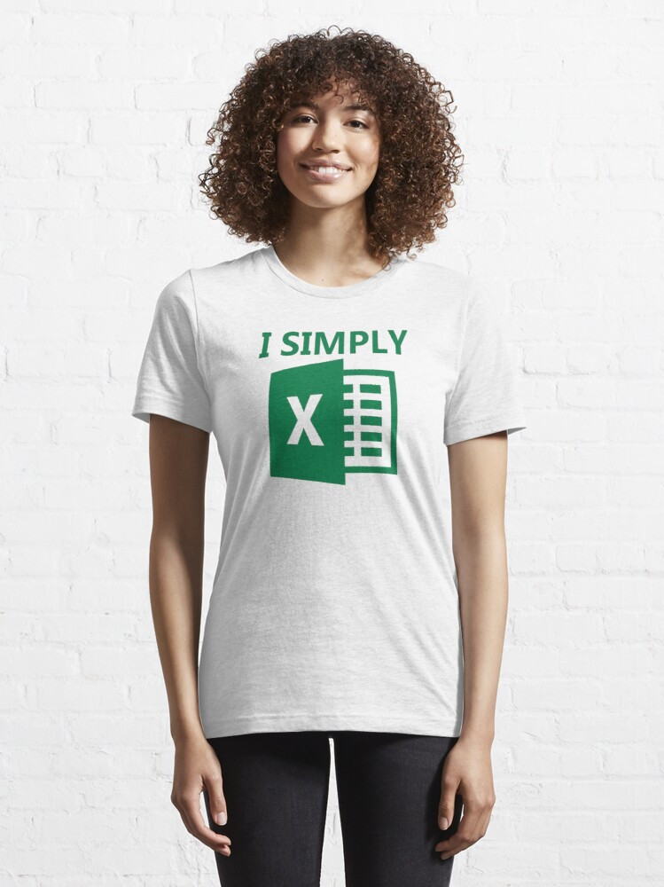 Alternate view of I Simply Excel Essential T-Shirt