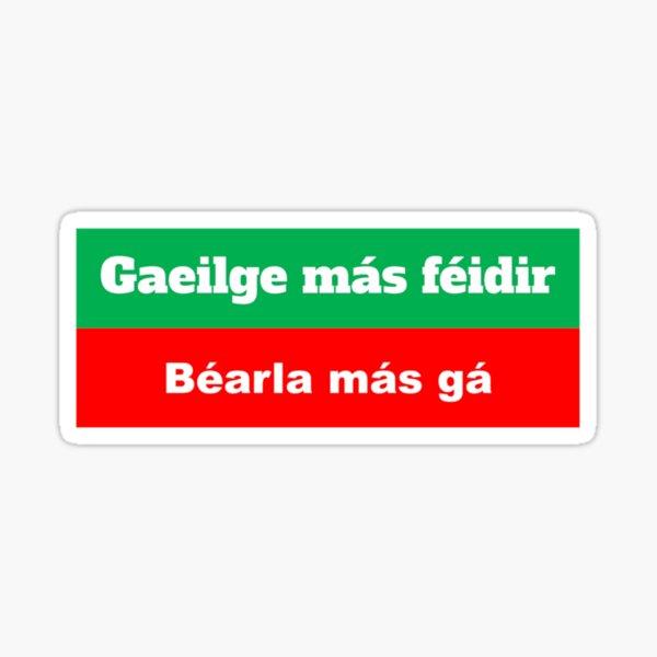 Gaeilge más féidir Béarla más gá Sticker