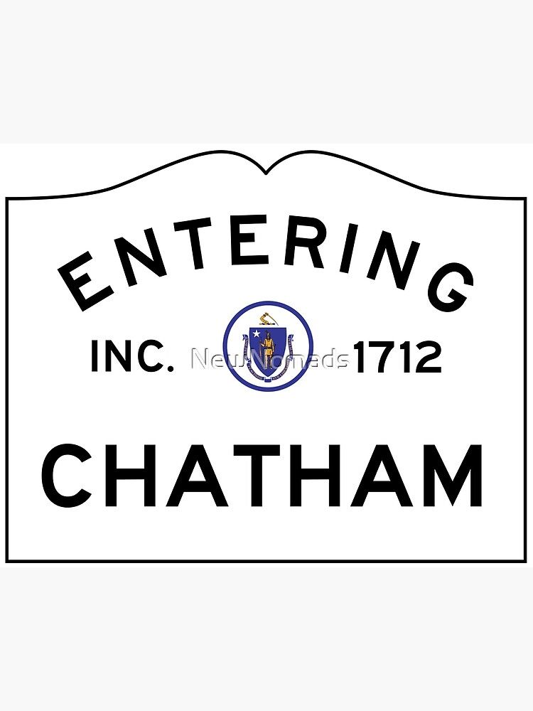 Entering Chatham - Commonwealth of Massachusetts Road Sign by NewNomads