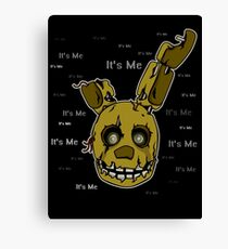 Five Nights at Freddy's - FNAF 3 - Springtrap - It's Me Canvas Print