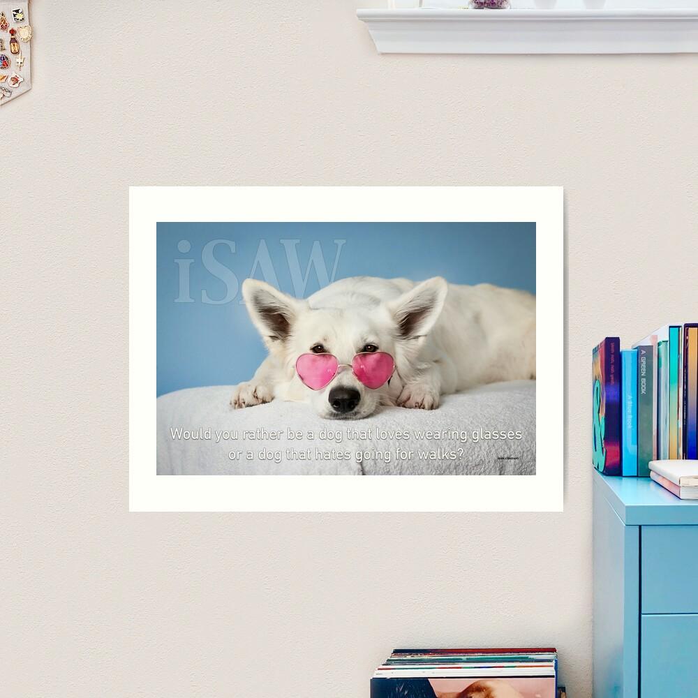 Loves Glasses or Hates Walks Art Print