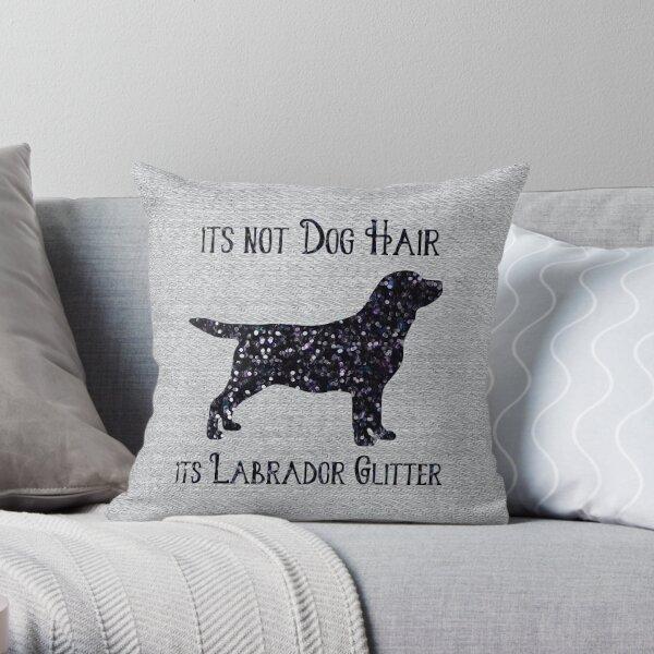 It's not Dog Hair , its Labrador Glitter Throw Pillow