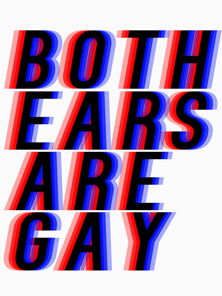 Both Ears Are Gay. by ayamayamayam