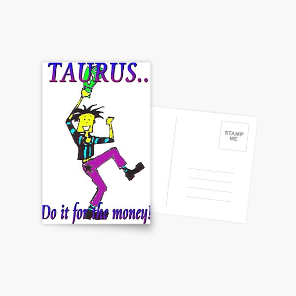 Taurus - do it for the money Postcard