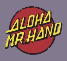 Aloha Mr. Hand