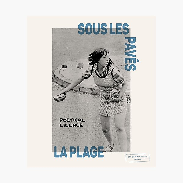 ! New ! Paris Revolt, May 68: 'SOUS LES PAVES, LA PLAGE: POETICAL LICENCE': The Original with Blue Text on Cream Photographic Print