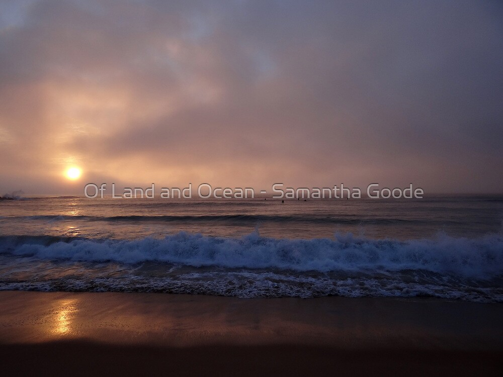 A Different Kind of Sunrise by Of Land & Ocean - Samantha Goode