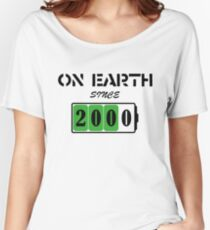 On Earth Since 2000 Women's Relaxed Fit T-Shirt