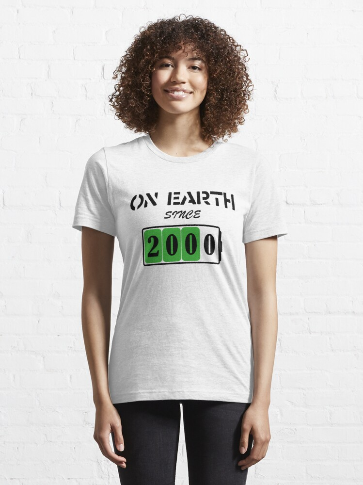 Alternate view of On Earth Since 2000 Essential T-Shirt