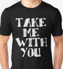 TAKE MEWITH YOU # 2 Slim Fit T-Shirt