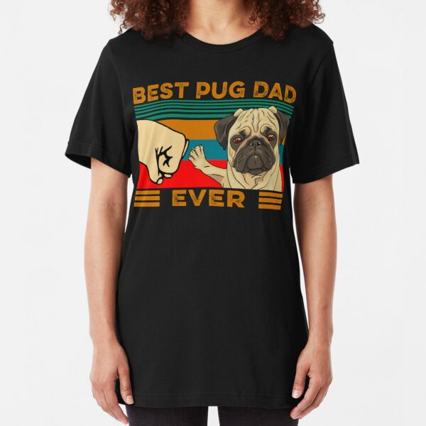 Best Pug Dad Ever Slim Fit T-Shirt