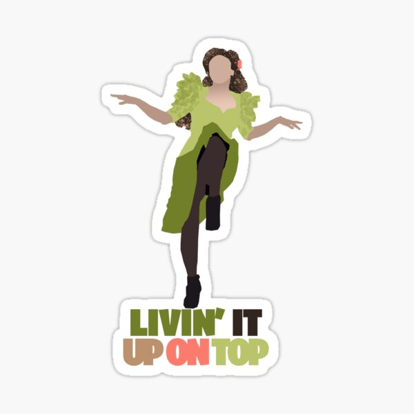 Livin' It Up On Top Sticker
