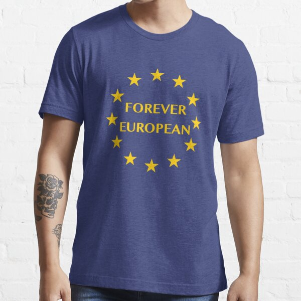 Forever European after Brexit Essential T-Shirt