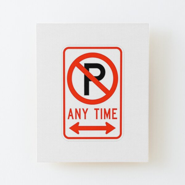 NO PARKING ANYTIME SYMBOL DOUBLE ARROW Wood Mounted Print