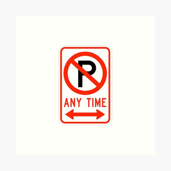 NO PARKING ANYTIME SYMBOL DOUBLE ARROW Art Print