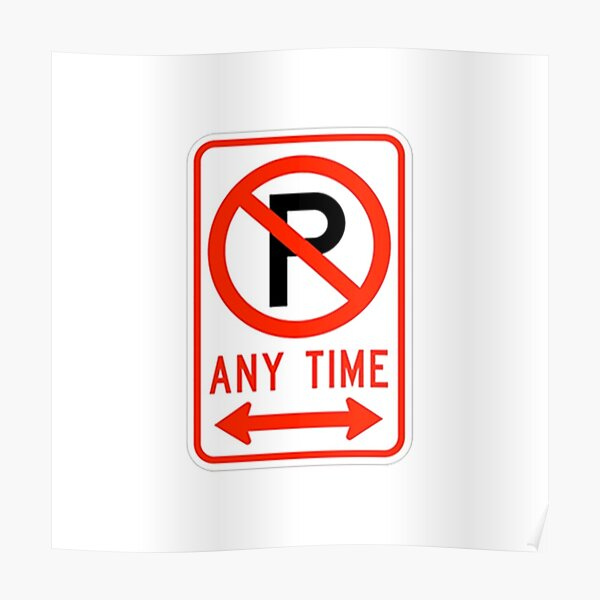 NO PARKING ANYTIME SYMBOL DOUBLE ARROW Poster