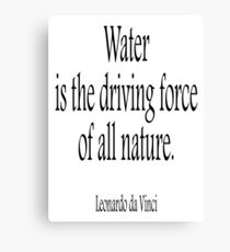 Leonardo, da Vinci, WATER, Water is the driving force of all nature. Black on White Canvas Print