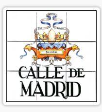Calle de Madrid, Street Sign Madrid, Spain Sticker