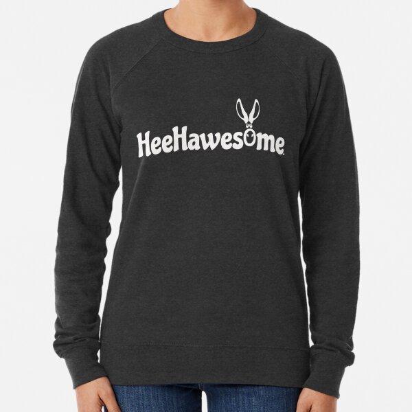 Light HeeHawesome. Lightweight Sweatshirt