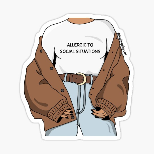 Allergic To Social Situations Girl Sticker